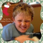 #MotherFunny NickMom Funny Holiday Picture Face