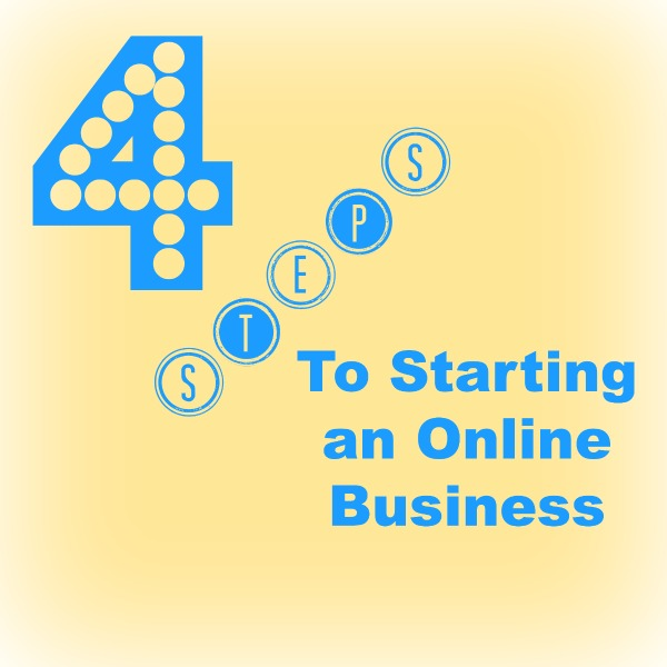 4 steps to starting an online busines