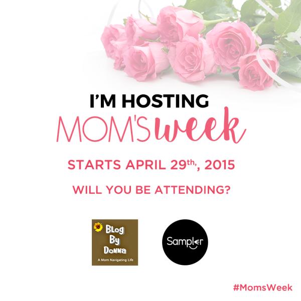 MomsWeek Attending BlogByDonna Mom's Week Event