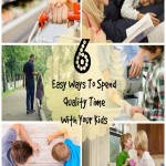 easy ways to spend quality time with your kids