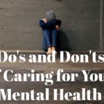 Do's and Don'ts of caring for your mental health