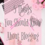 5 Things you should know about blogging. Blog basics...