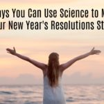 5 Ways You Can Use Science to Make Your New Year's Resolutions Stick