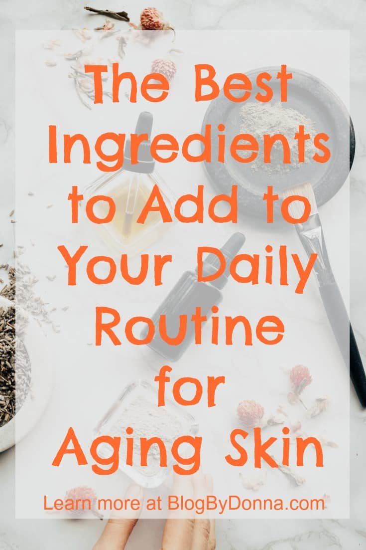 best ingredients daily routine for aging skin Pin 1 aging